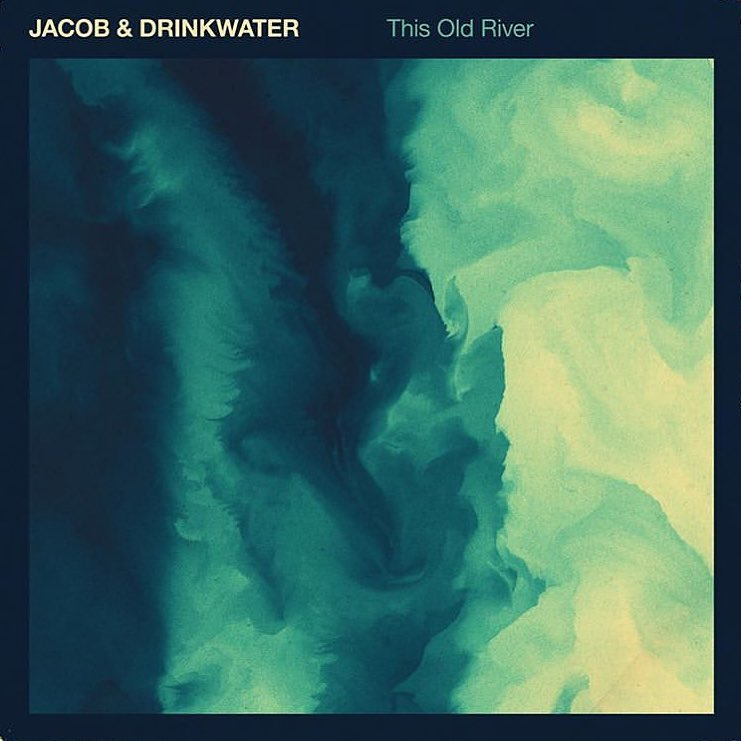 Jacob & Drinkwater - This Old River