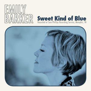 Emily Barker - Sweet Kind Of Blue.jpg
