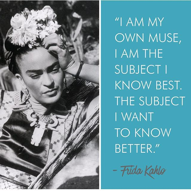 """As our struggle continues, may we turn to our foremothers. """"Kahlo's art and life often reveals the ongoing struggle for self-determination in the lives of women. Kahlo forged an identity in her paintings outside the strictures of her society. Her art deals with conception, pregnancy, abortion and gender roles in an unusually frank and open manner, thus making them political statements because women have not generally felt free to address such personal subjects so publicly. The artist's life and art, then, appeals not only to feminist scholars but a wide general audience of women as well as men."""" -Mary Motian-Meadows"""