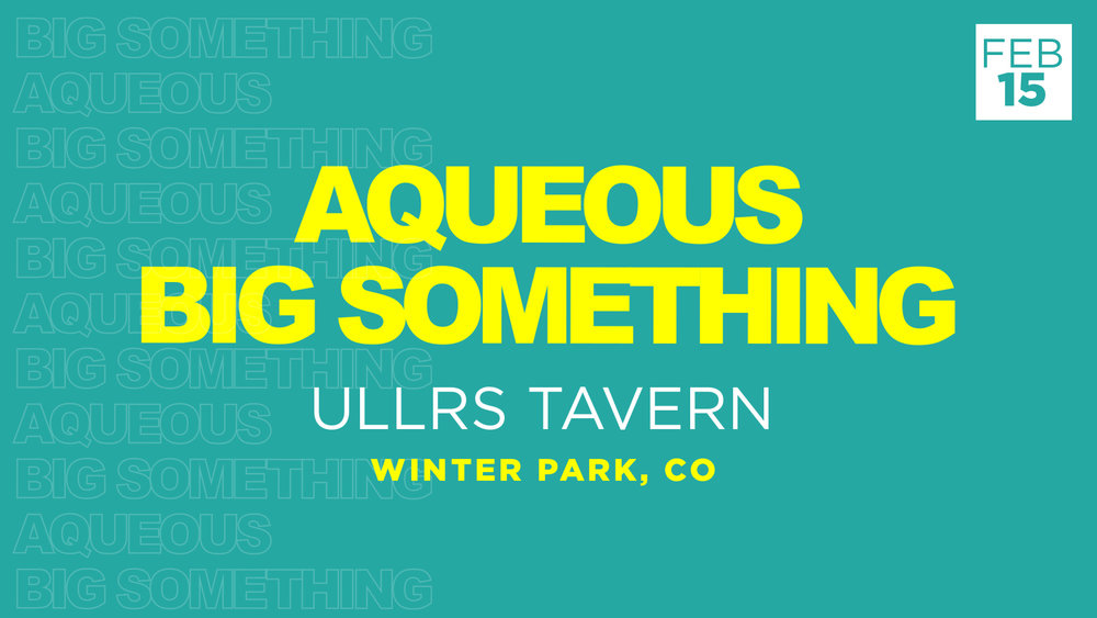 Aqueous Big Something Local FB Event.jpg