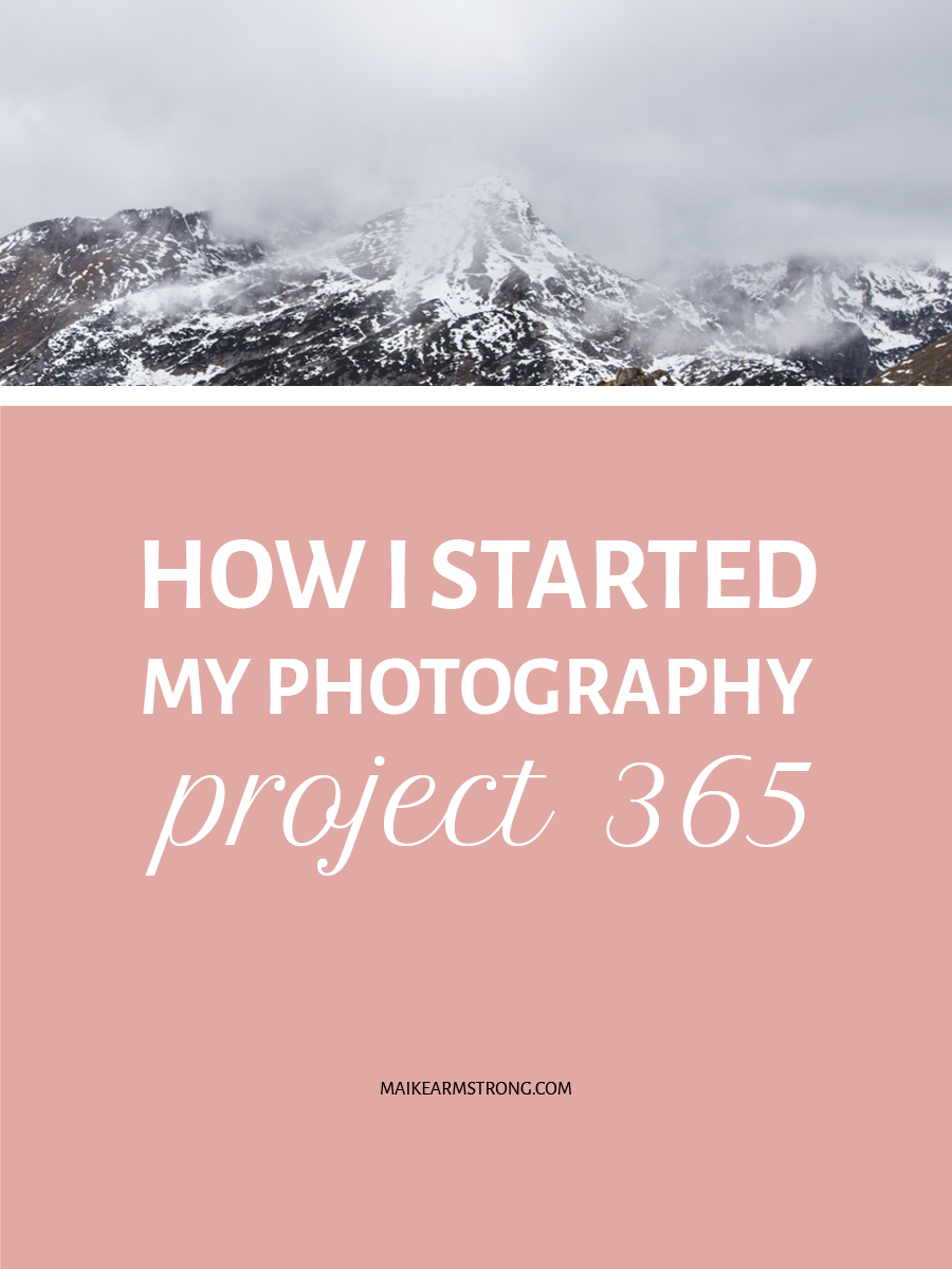 HOW I STARTED MY PHOTOGRAPHY PROJECT 365 BY MAIKE ARMSTRONG