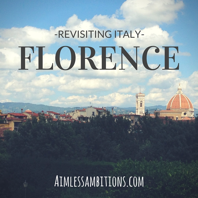 Revisiting Italy: Florence