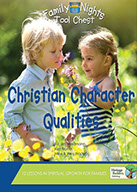 family nights toolchest christian character qualities