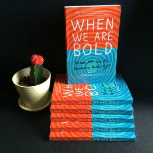 When We Are Bold, a collection of essays from the Nobel Women's Peace Initiative (Art and Literature Mapale & Publishing, Inc.)