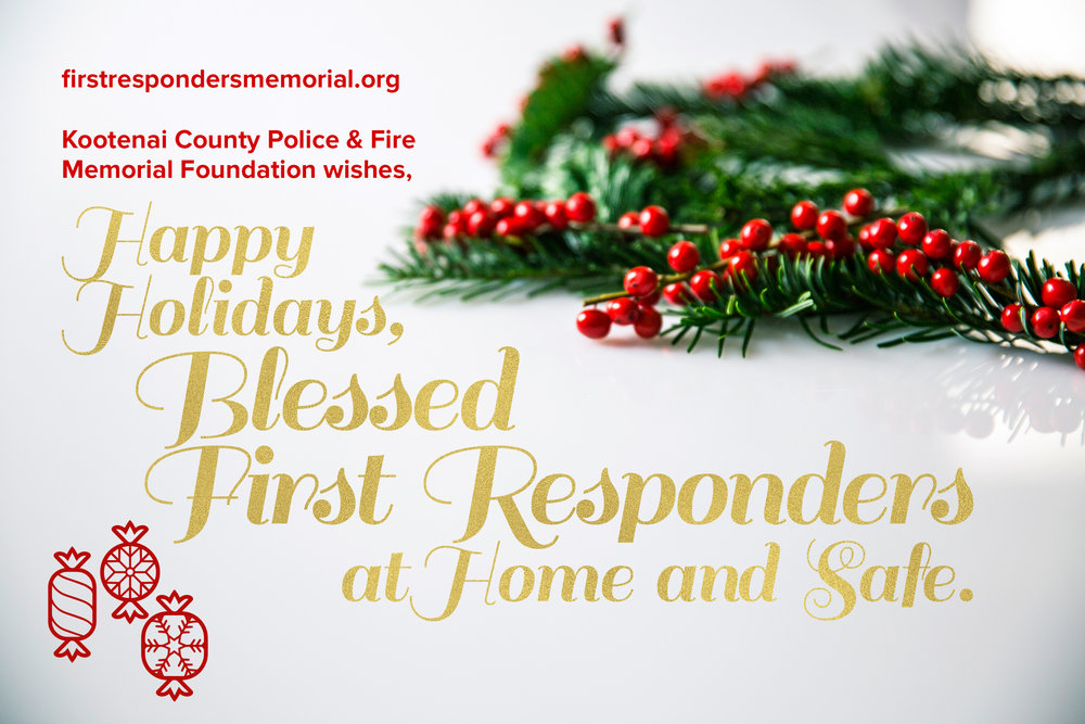 Happy Holidays, from Kootenai County Police and Fire Memorial Foundation.
