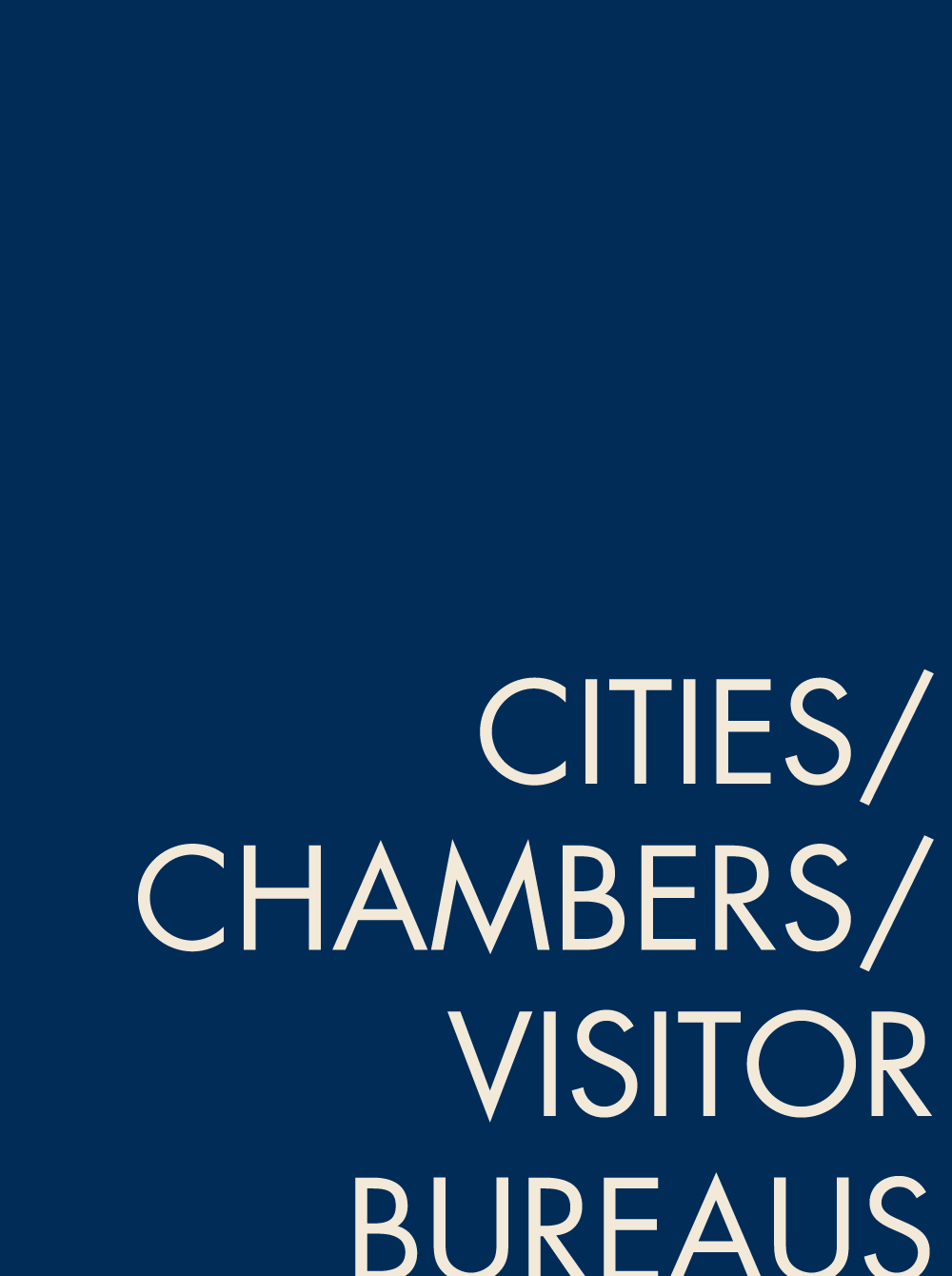 CITIES / CHAMBERS / VISITOR BUREAUS HUNTSVILLE CHAMBER OF COMMERCE BRYAN/COLLEGE STATION CVB BRAZOS VALLEY CHAMBER OF COMMERCE