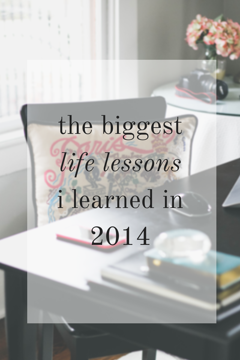 The Biggest Life Lessons I Learned in 2014