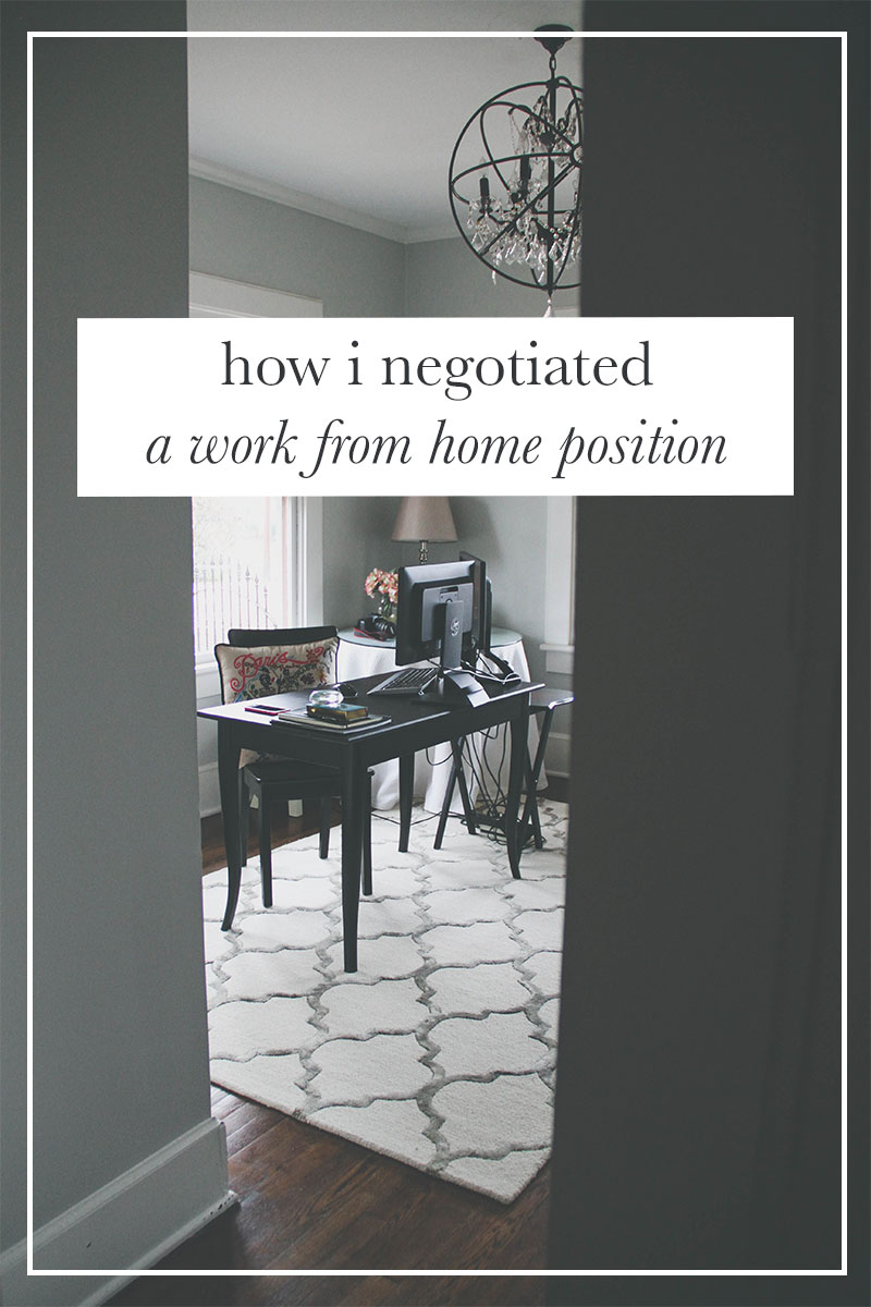 How I Negotiated a Work from Home Position - Tips and Advice to Make it Happen | broad & main