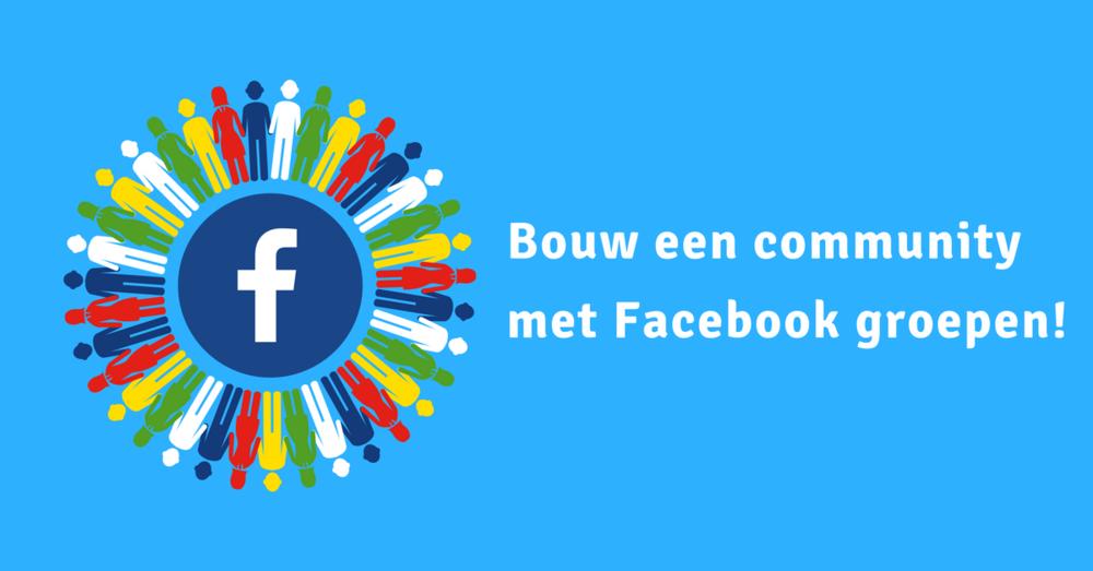 Bouw een community met Facebook groepen!.png