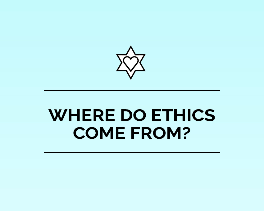 If you don't believe God is the source of morality, where do ethics come from?