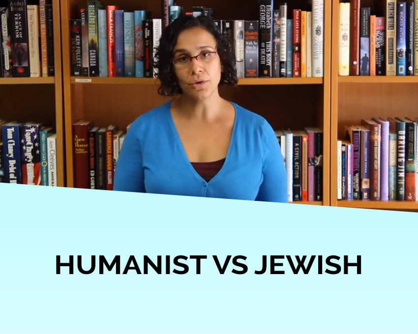 Why be a Humanistic Jew? Why not just a Humanist?