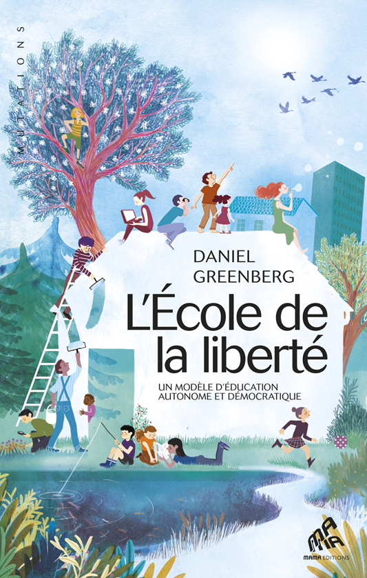 Le grand classique de Daniel Greenberg, cofondateur de Sudbury Valley School