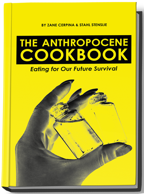 The Anthropocene Cookbook: Eating for Our Future Survival (UPCOMING)  Zane Cerpina, Stahl Stenslie (eds.) (upcoming).  anthropocenecookbook.com