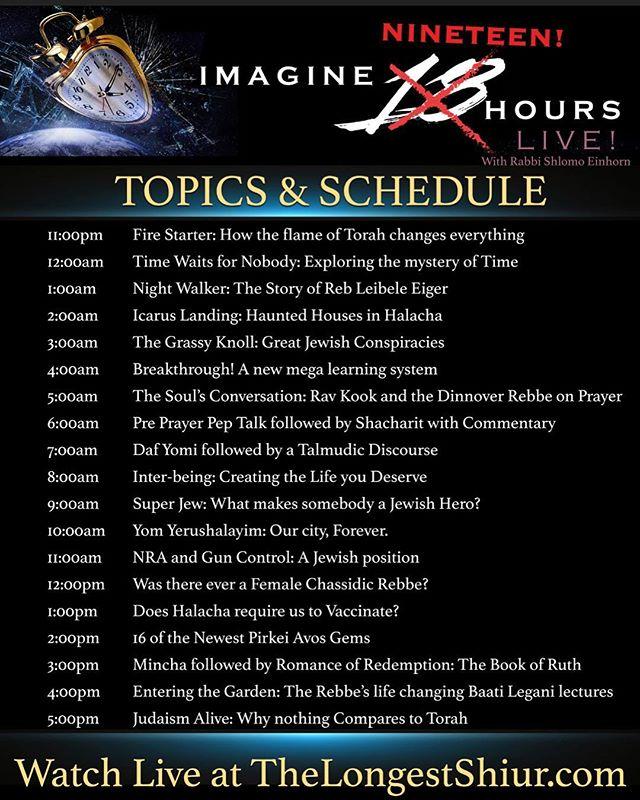 Join me live May 3rd!! All 19 Topics for my 19 hours of consecutive Torah.  #TheLongestShiur #Torah @yavnehuniverse . . .  #shabbatshalom #shabbat #shabbos #israeli #judaism #rabbi #synagogue #jewish #love #coexist #harmony #israel #Rumi #Spritiual #people #love #instaisrael #instalove #insta #passover #Haggada #Seder