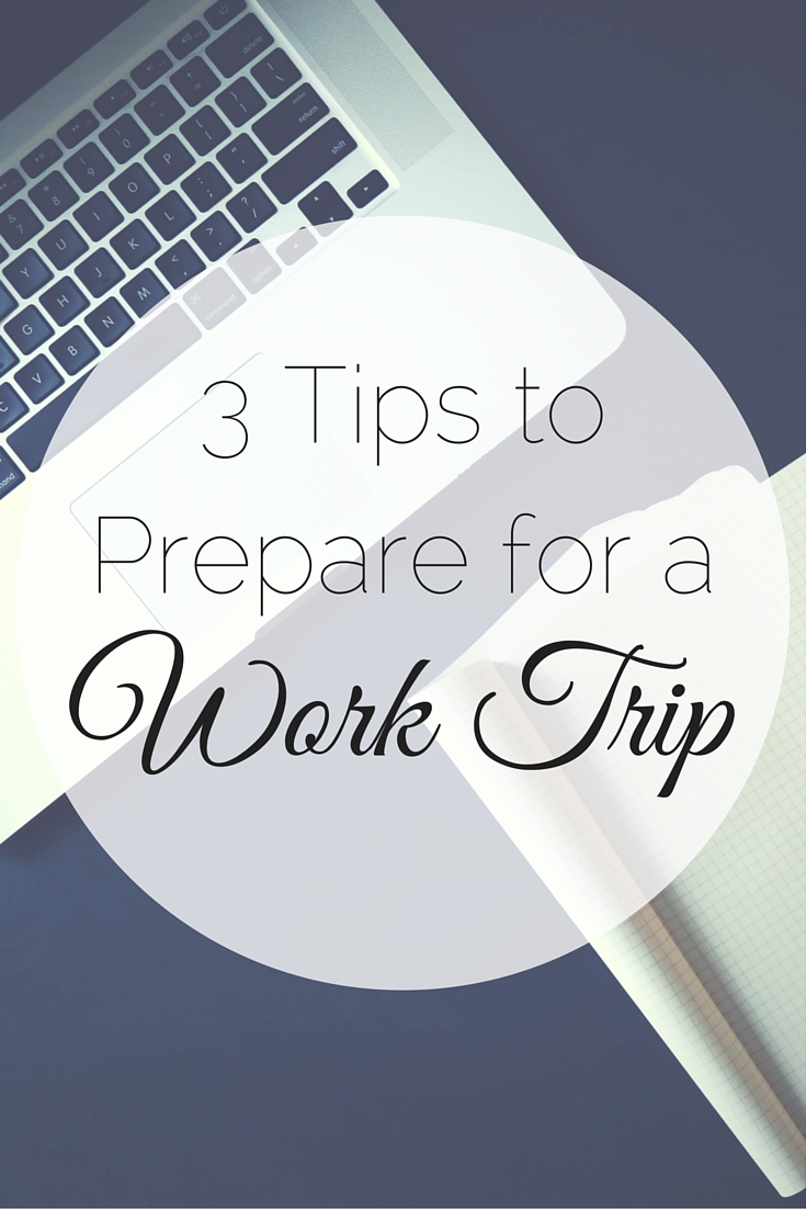 3 Tips to Prepare for a Work Trip | Tall Girl Meets World