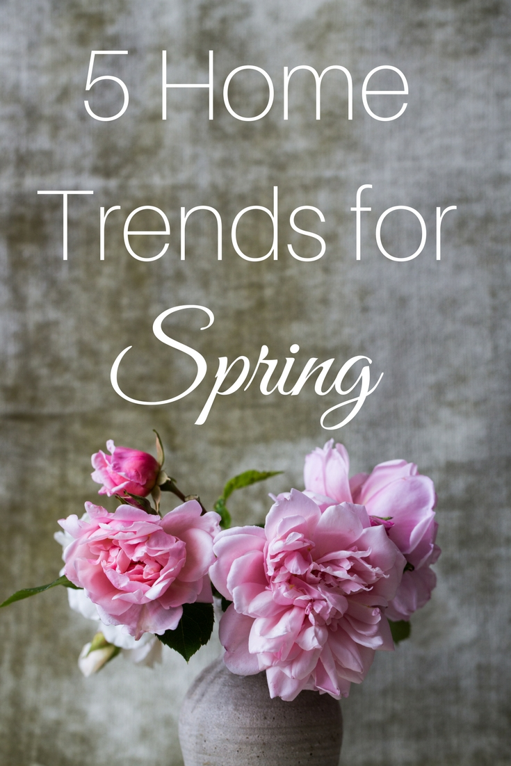 5 Home Trends for Spring | Tall Girl Meets World