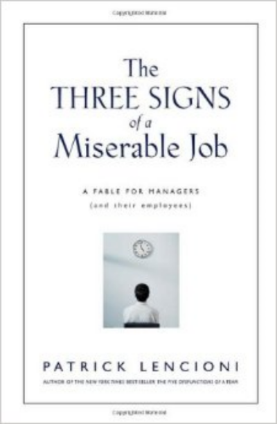 Three signs of a miserable job: great book to for CEO's and leaders. read this book if you want to be great at managing people and want become a leader in your practice.