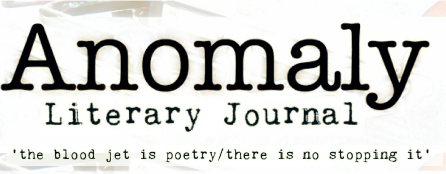 Anomaly Literary Journal  Poetry  Fiction  Nonfiction  Artwork