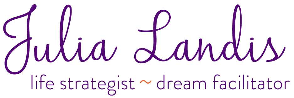 Julia Landis     Life Strategist Dream Facilitator