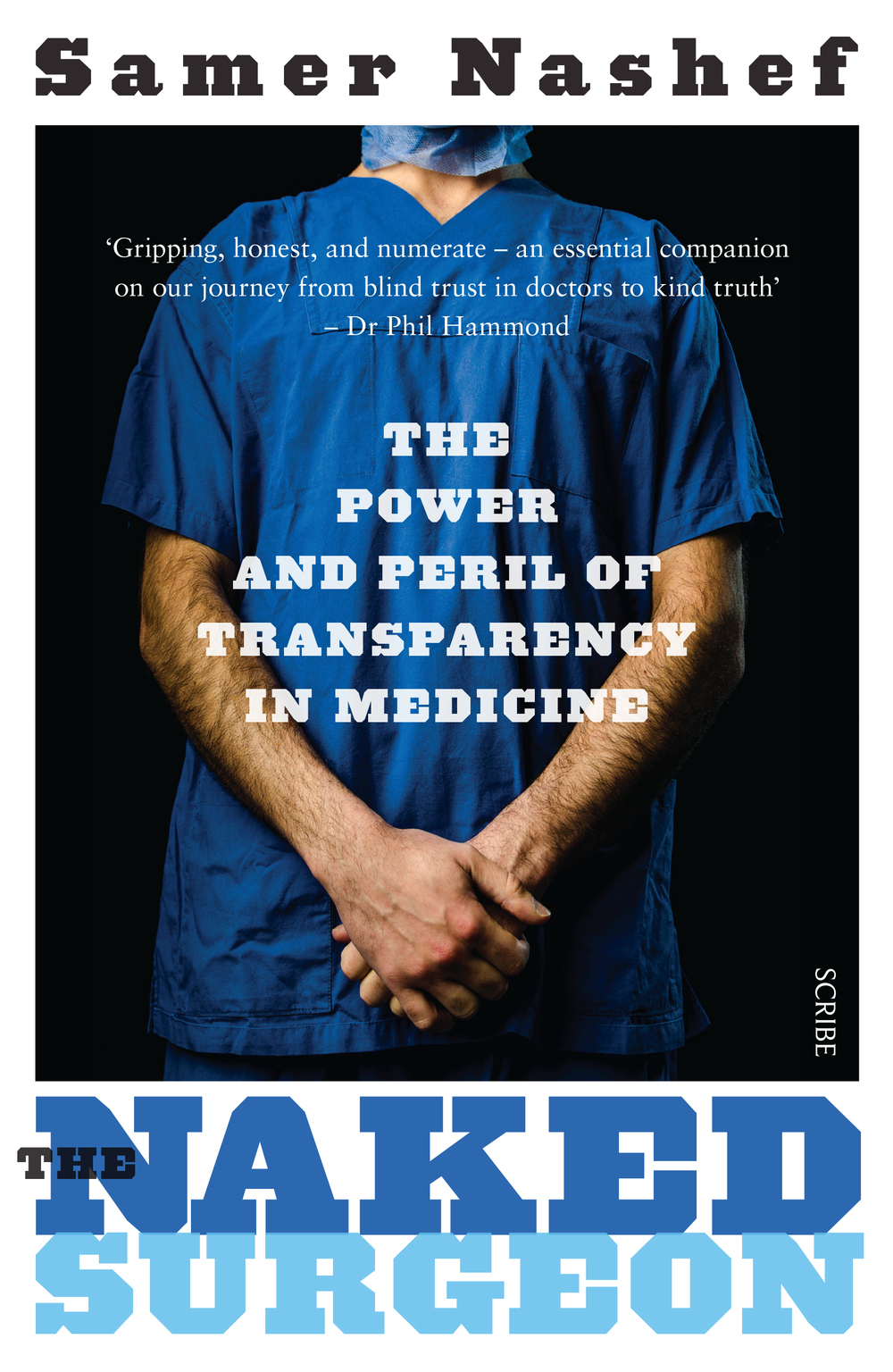 'Nashef's writing is lucid, free of medical jargon and, unlike many academic books, it is not dry, being strewn with anecdotes and jokes'   Independent    'Takes a Malcolm Gladwell-esque look at what happens in operating theatres... If a book-length examination of the topic sounds dry, it isn't. Nashef's humanity and compassion shine through'   The Times    'Gripping, honest and numerate – an essential companion on our journey from blind trust in doctors to kind truth'  Dr Phil Hammond    224 pages/2015    UK & Commonwealth  Scribe