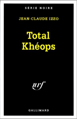 Total Khéops by Jean-Claude Izzo