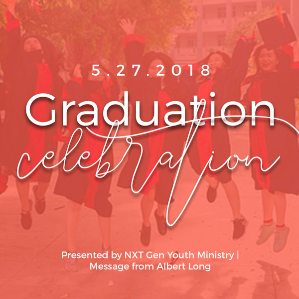 Calling All Graduates - Join us as we celebrate the Graduates of 2018 with a special time of Celebration during the 11am Service on May 27th.