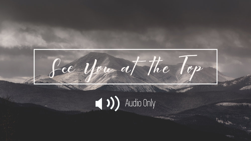 APRIL 2017    See You at the Top  |  Audio