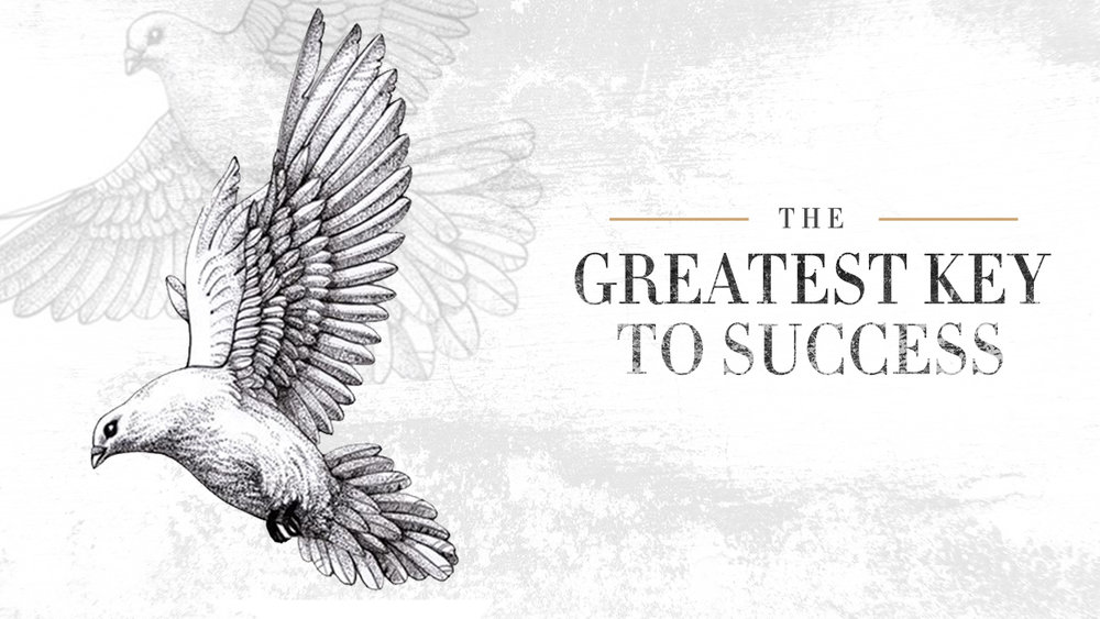 SEPTEMBER 2018     The Greatest Key To Success   |  Audio