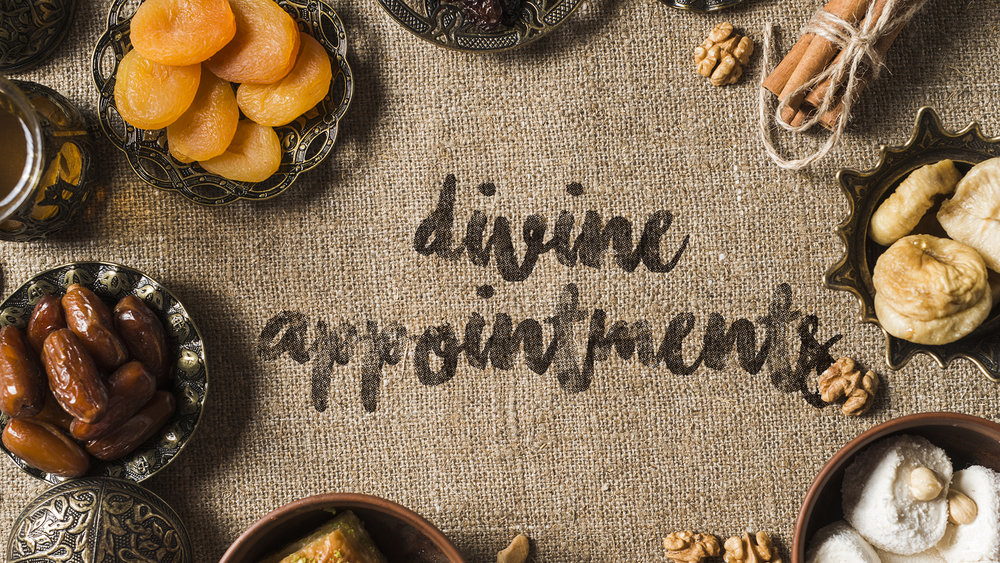 AUGUST 2018     Divine Appointments   |  Audio