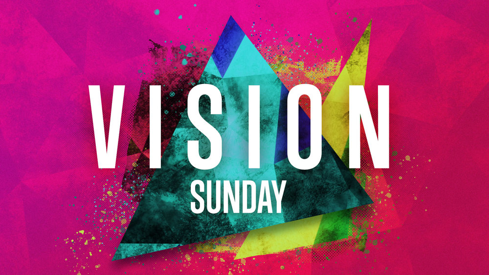 April 2019     Vision Sunday    |   Audio   |   Notes