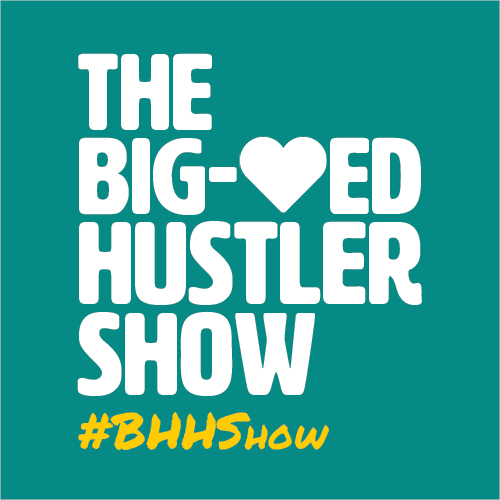 The Big-Hearted Hustler Show