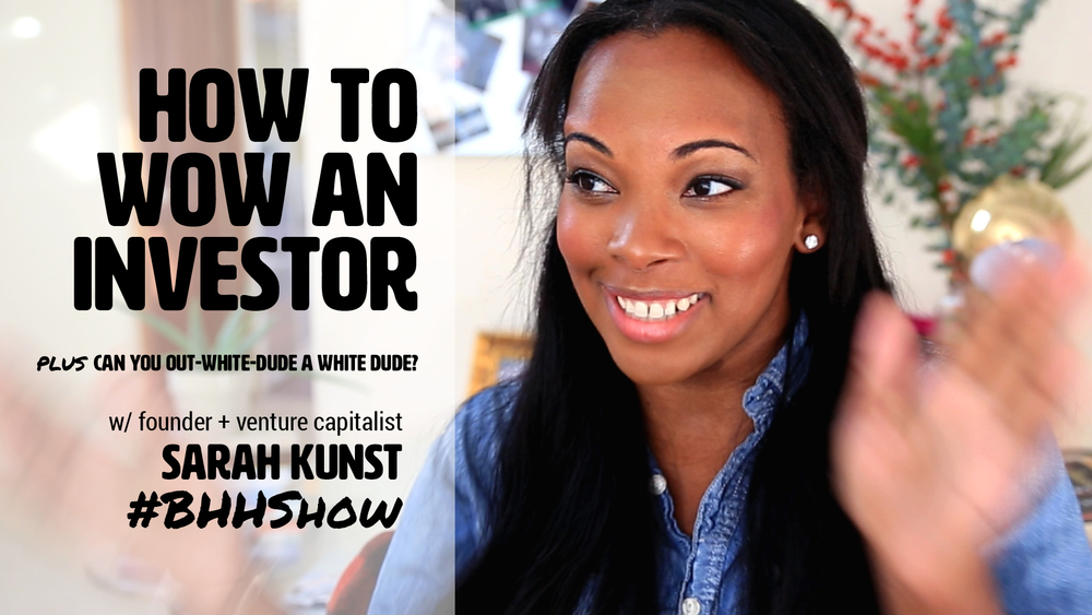 How to wow an investor with Sarah Kunst