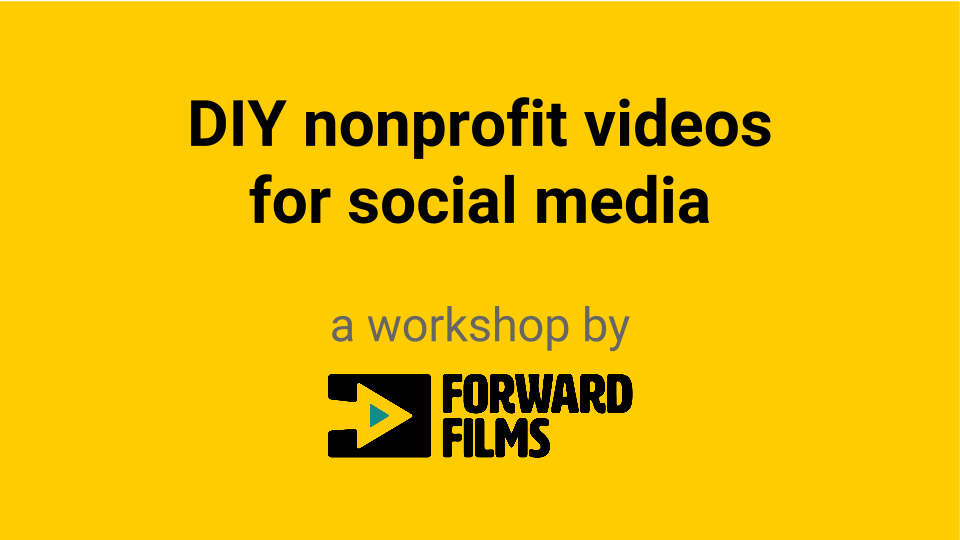 DIY nonprofit videos for social media workshop slides
