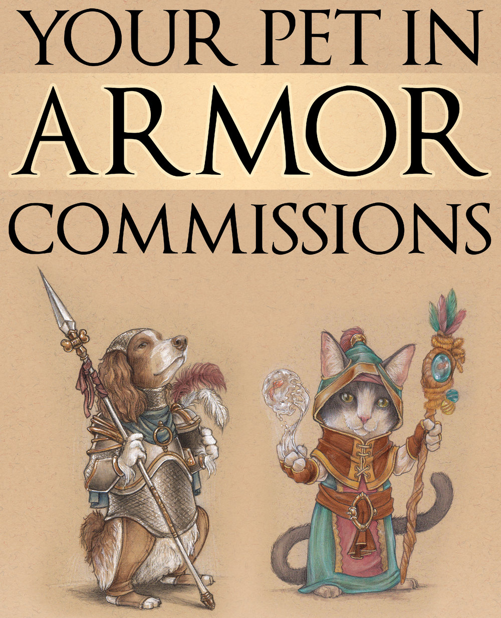 I have this sign at my table usually.I do commissions of people's pets in armor that end up being quite popular