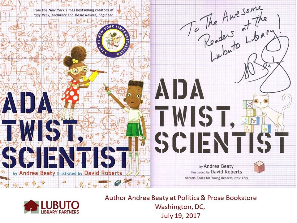 Ada Twist, Scientist  by Andrea Beaty and Illustrated by David Roberts