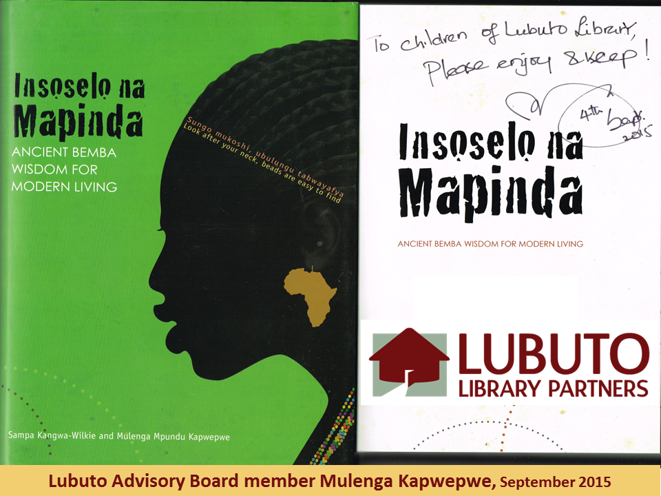Insoselo na Mapinda: Ancient Bemba Wisdom for Modern Living  by Sampa Kangwa-Wilkie and Mulenga Mpundu Kapwepwe