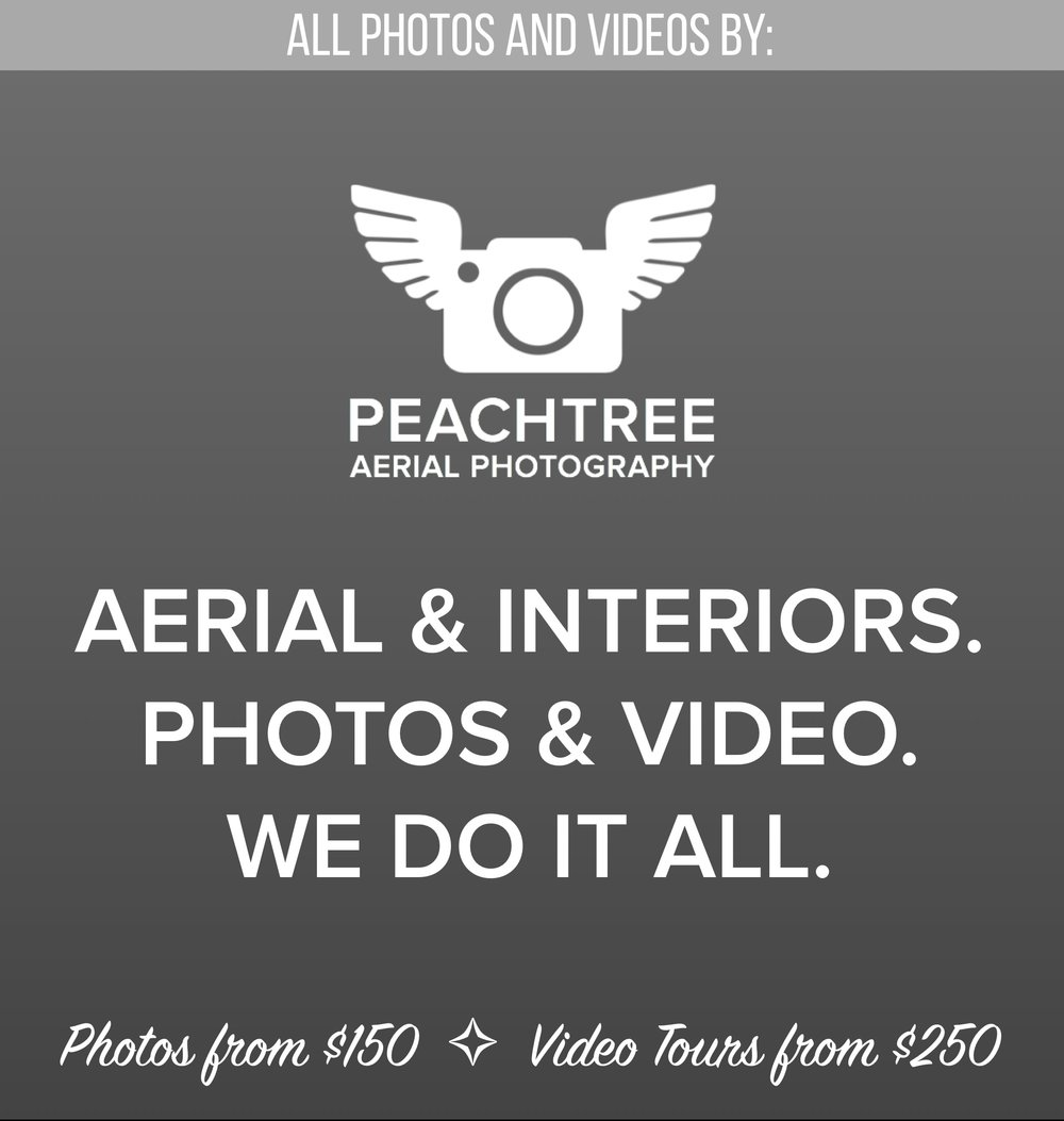 Professional and Affordable. - Peachtree Aerial Photography uses the latest aerial and ground-based cameras to deliver affordable, eye catching photos and video tours. Call us and see why over 80% of our work is from return clients!Aerial and Interior Photos from $150Aerial and Interior Video Tours from $250Call or text ANYTIME!(404) 993-2735