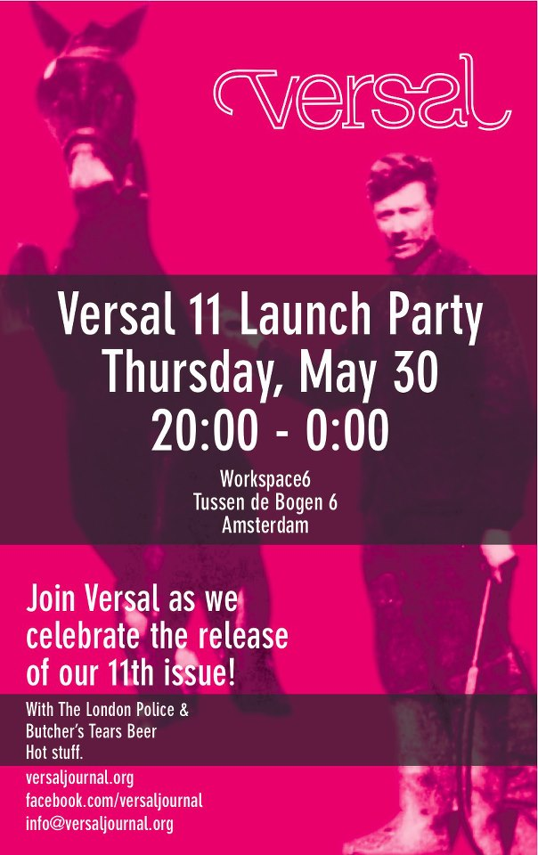 """I've got a story in the upcoming Versal 11, and the launch party will be in Amsterdam this May 30. Looks like a rad reading and they'll have """"Butcher's Tears Beers."""" I'll be sorry to miss it!!"""