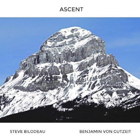 Album artwork for  Ascent  - Steve Bilodeau's second album featuring violist Benjamin Von Gutzeit
