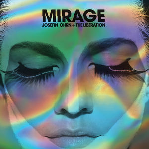 Josefin Ohrn & The Liberation - Mirage
