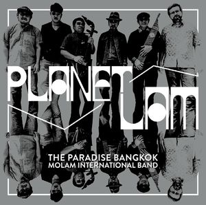 Paradise Bangkok Molam International Band - Planet Lam
