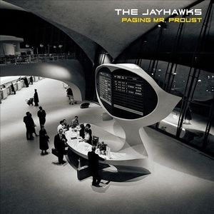 The Jayhawks - Paging Mr Proust