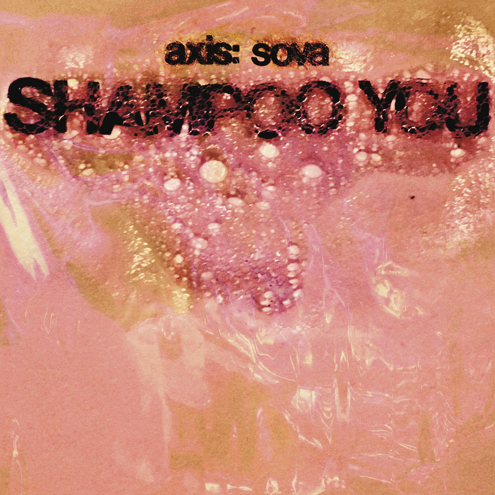 Axis: Sova - Shampoo You