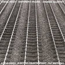 Steve Reich - Different Trains/Electric Counterpoint