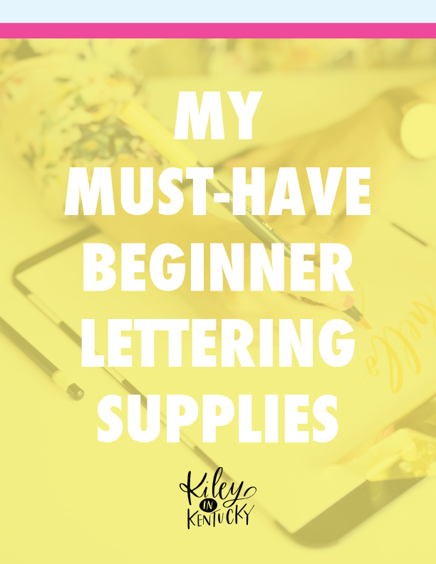 My Must Have Beginner Lettering Supplies
