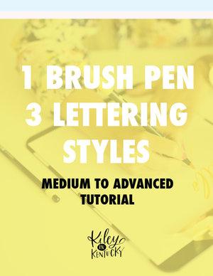 1 Brush Pen 3 Lettering Styles Medium To Advanced Tutorial