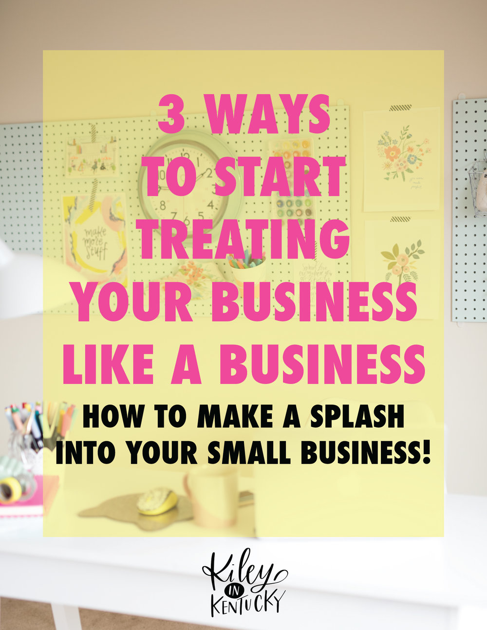 3 Ways to Start treating your business like a business: make a splash into your small business