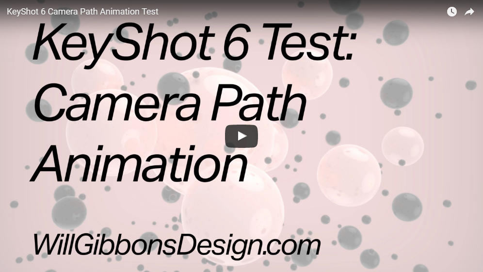 2017-01-02 20_16_31-How To Use The KeyShot 6 Camera Path Tool — Will Gibbons.png