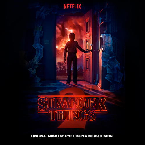 Stranger Things 2 Soundtrack - By Kyle Dixon & Michael Stein
