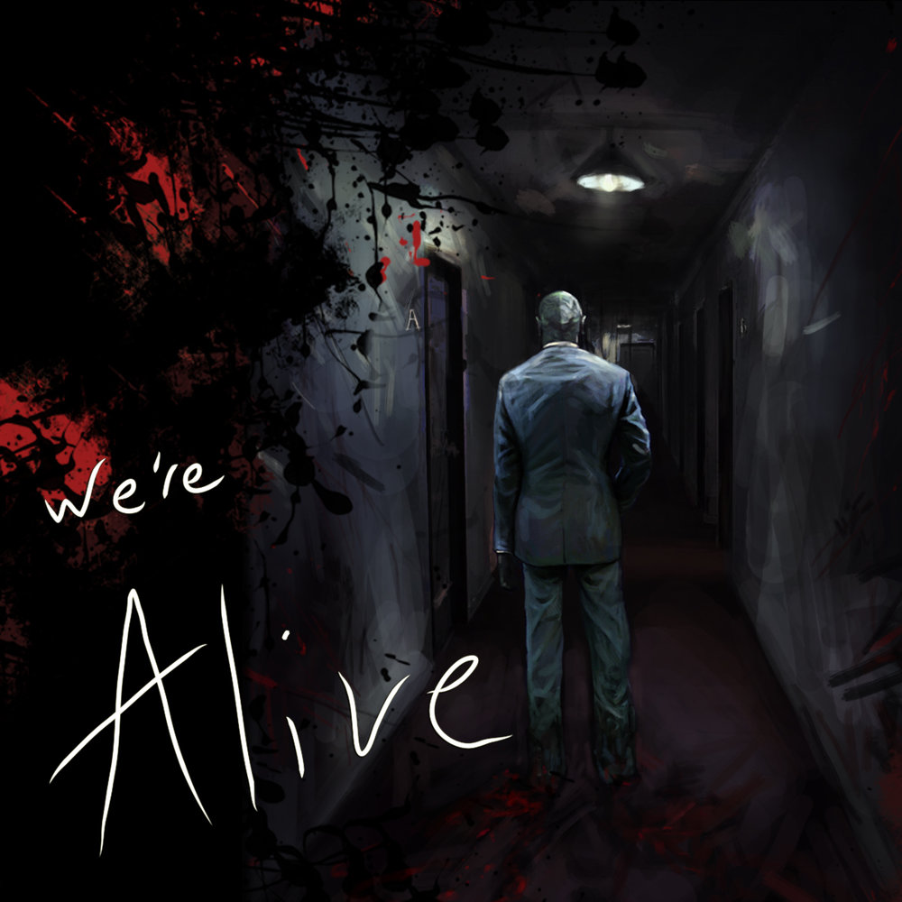 We're Alive - Written & Produced by Kc Wayland